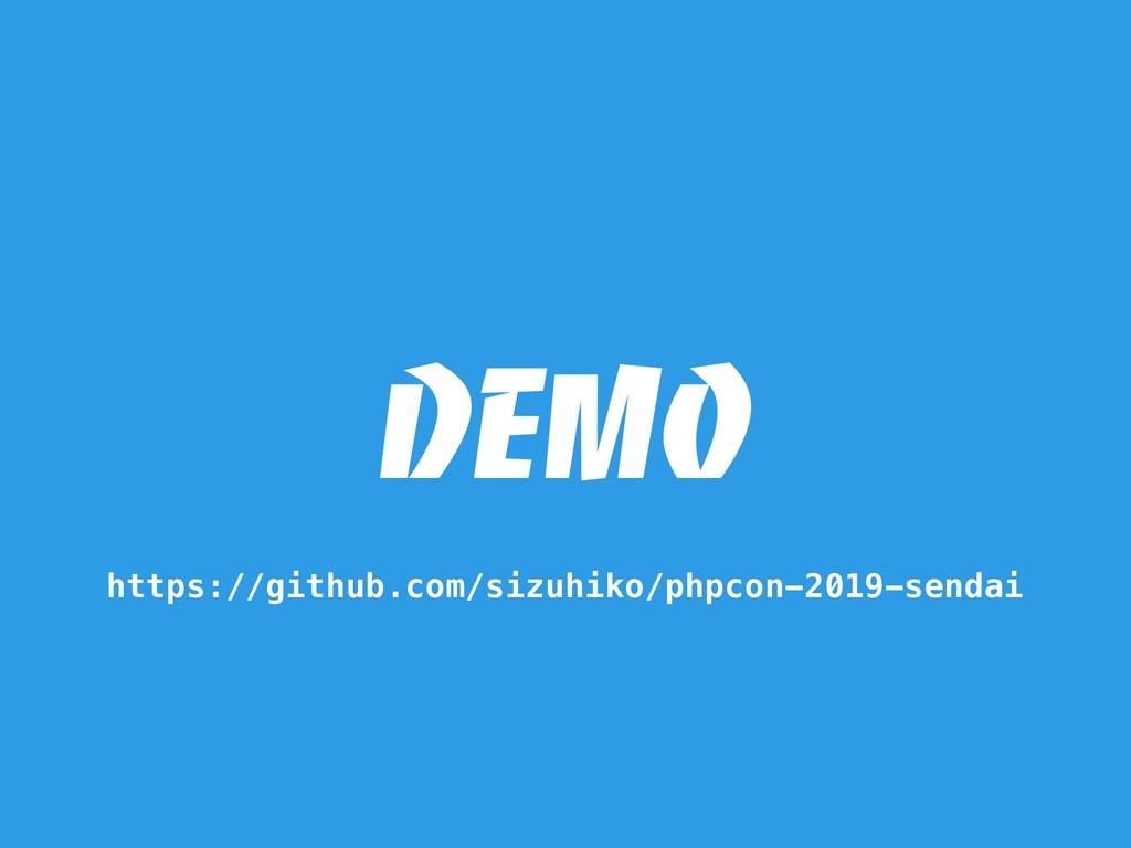 DEMO https://github.com/sizuhiko/phpcon-2019-se...