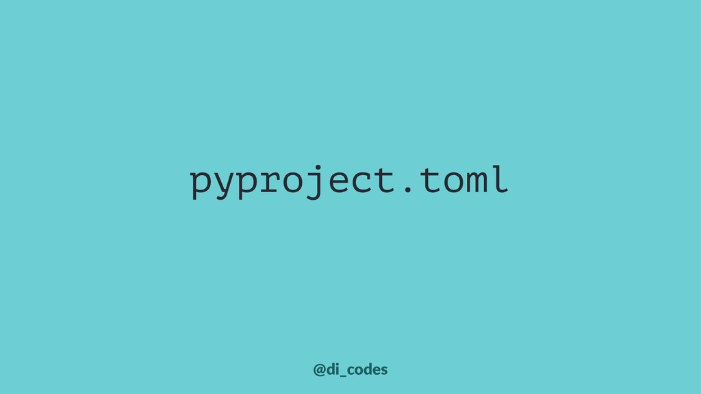 pyproject.toml @di_codes