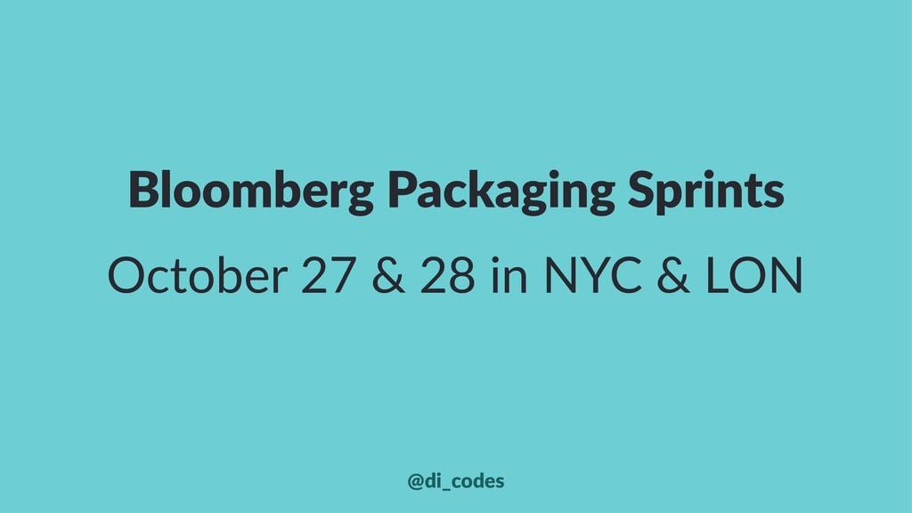 Bloomberg Packaging Sprints October 27 & 28 in ...