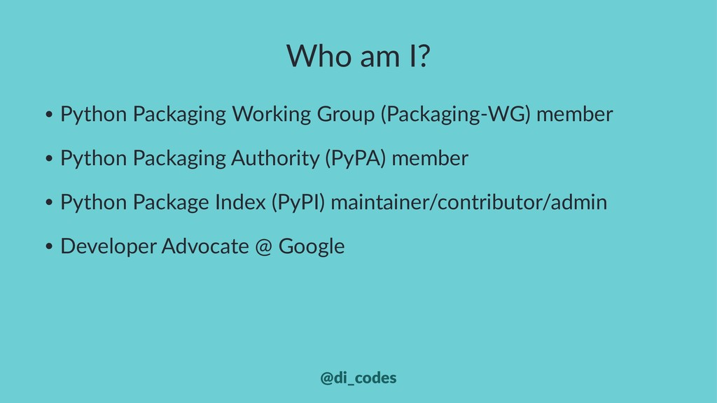 Who am I? • Python Packaging Working Group (Pac...