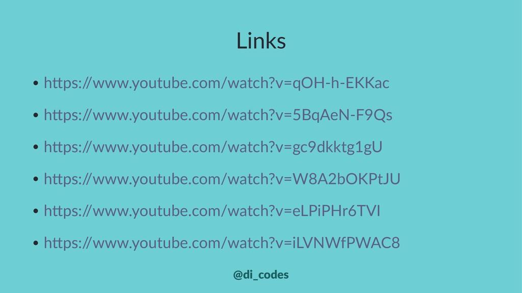 Links • h#ps:/ /www.youtube.com/watch?v=qOH-h-E...