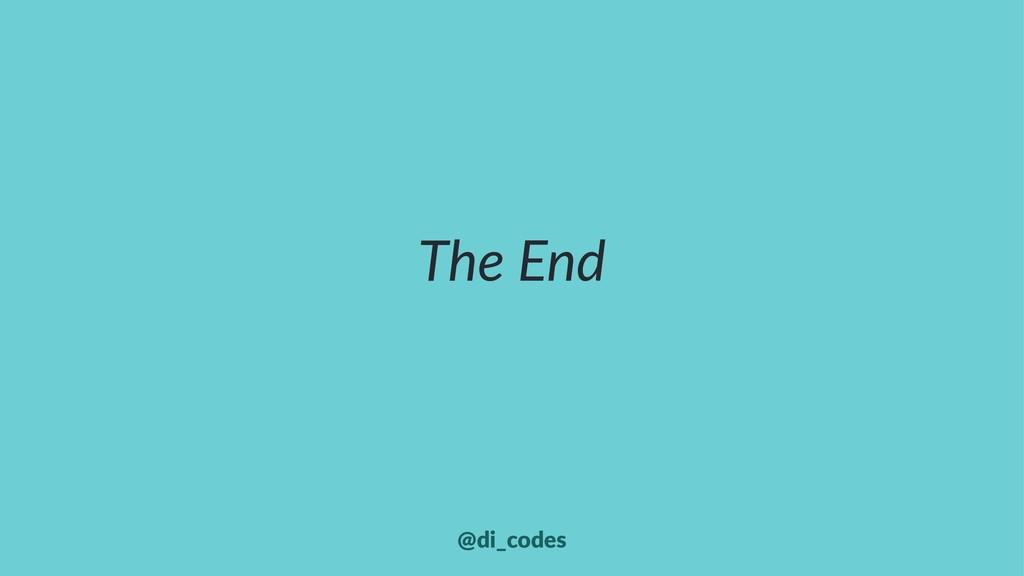 The End @di_codes