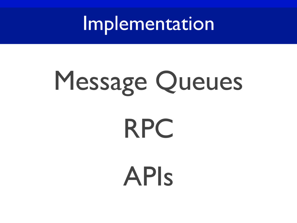 Implementation Message Queues RPC APIs