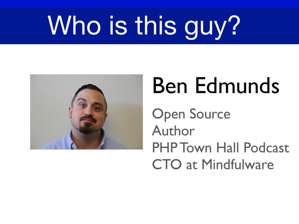 Ben Edmunds Open Source Author PHP Town Hall Po...