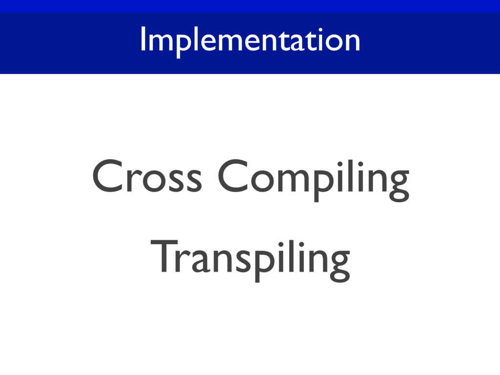 Implementation Cross Compiling Transpiling