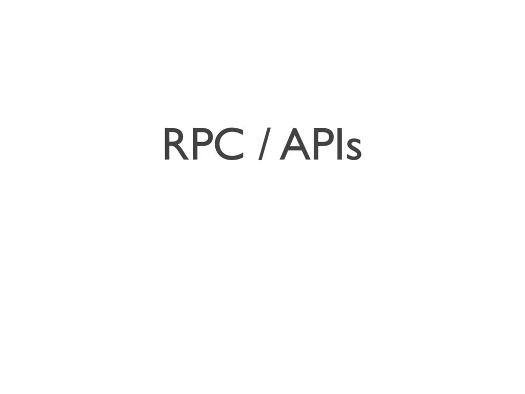 RPC / APIs