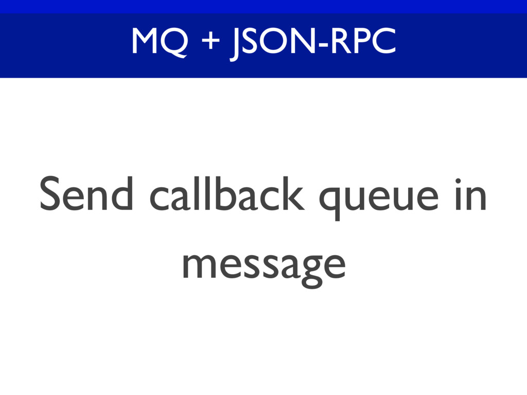MQ + JSON-RPC Send callback queue in message
