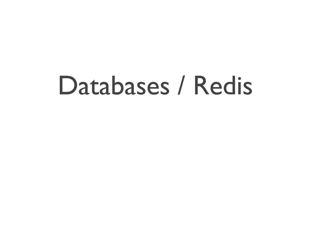 Databases / Redis