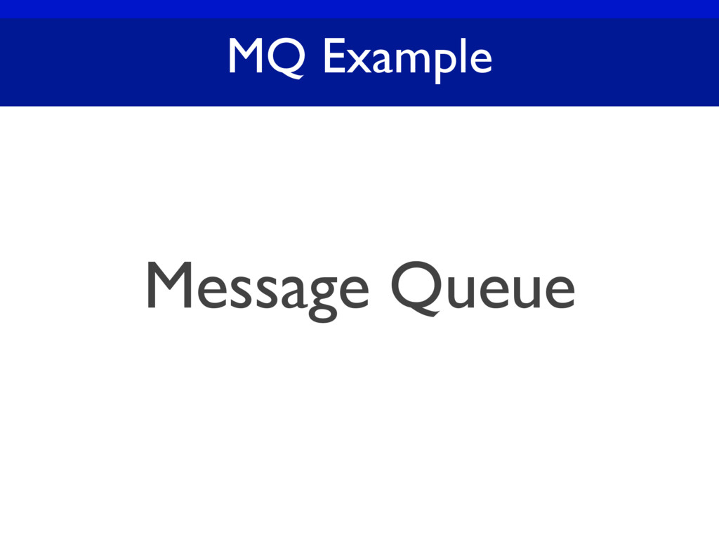 MQ Example Message Queue