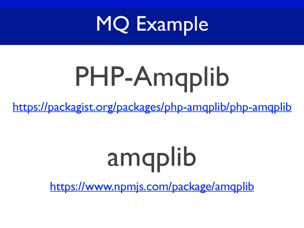 MQ Example PHP-Amqplib https://packagist.org/pa...