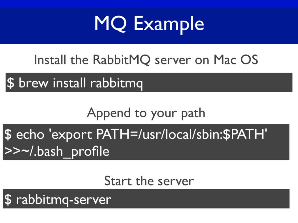 MQ Example Install the RabbitMQ server on Mac O...