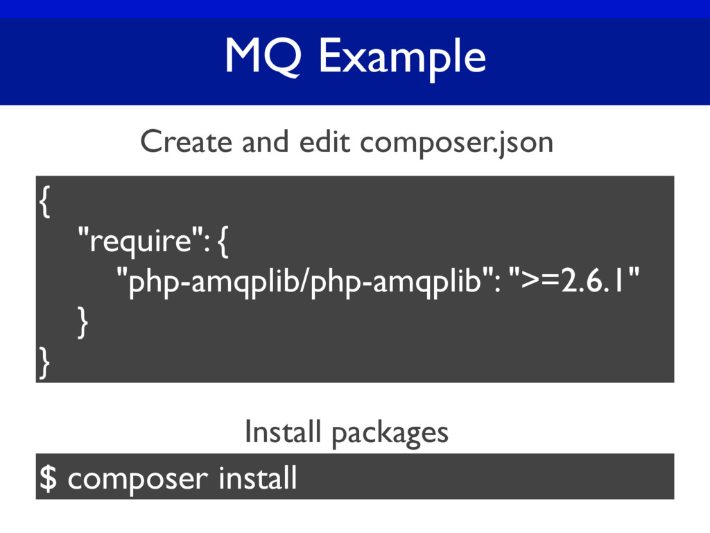 "MQ Example { ""require"": { ""php-amqplib/php-amqp..."