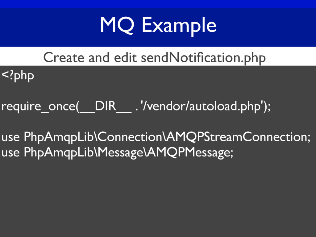 MQ Example <?php require_once(__DIR__ . '/vendo...