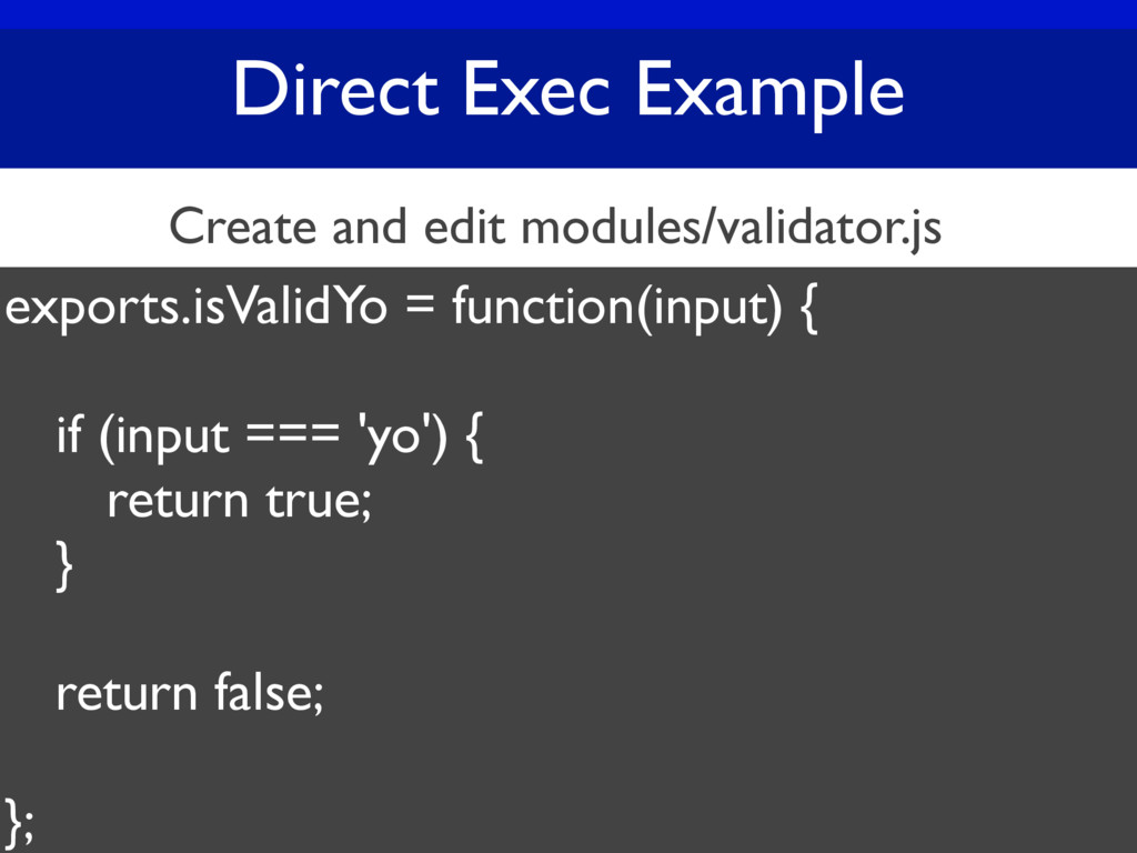 Direct Exec Example exports.isValidYo = functio...