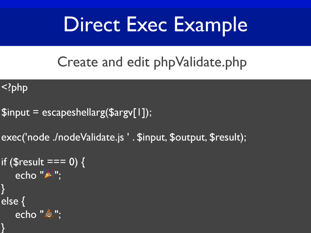 Direct Exec Example <?php $input = escapeshella...