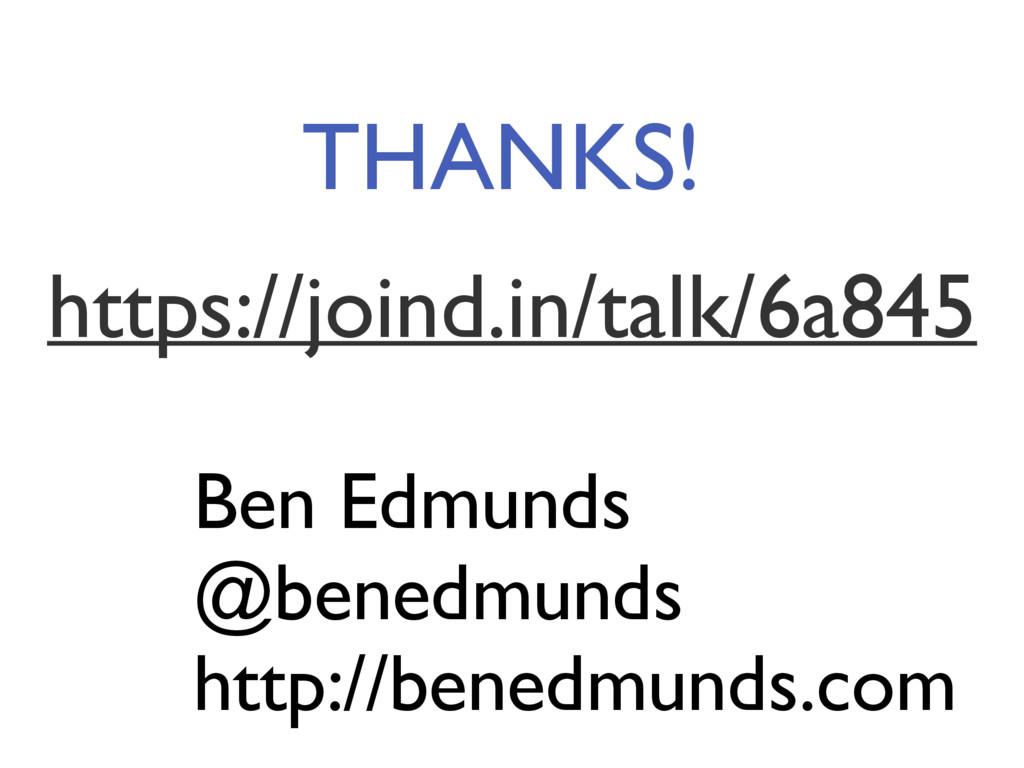 THANKS! Ben Edmunds @benedmunds http://benedmun...