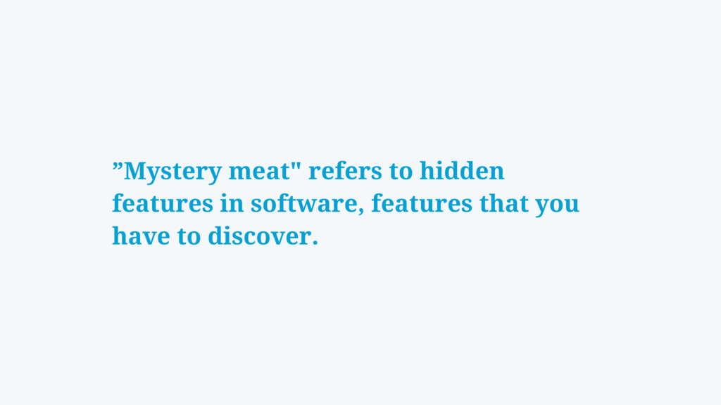 """Mystery meat"" refers to hidden features in sof..."