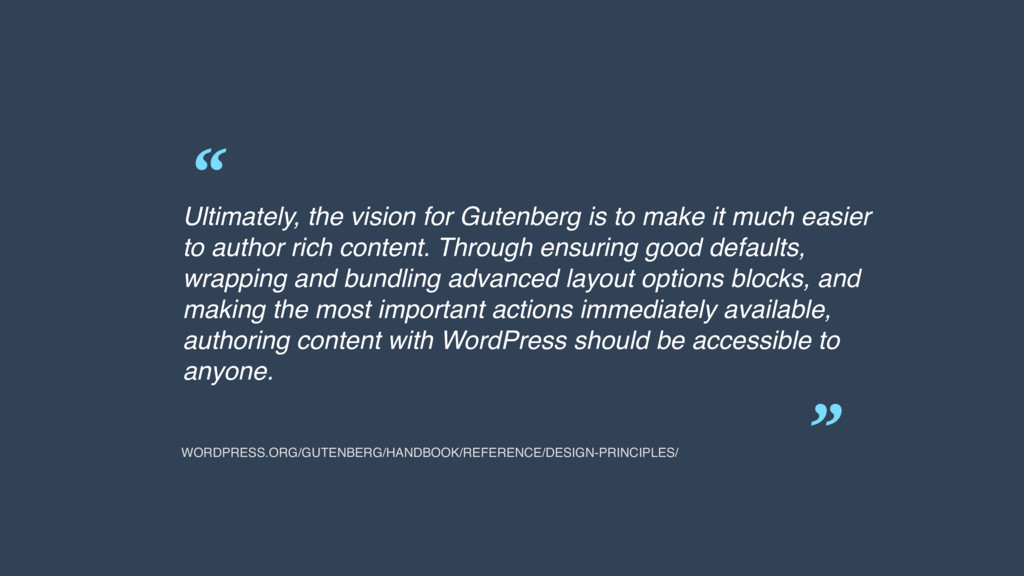 """ "" Ultimately, the vision for Gutenberg is to ..."