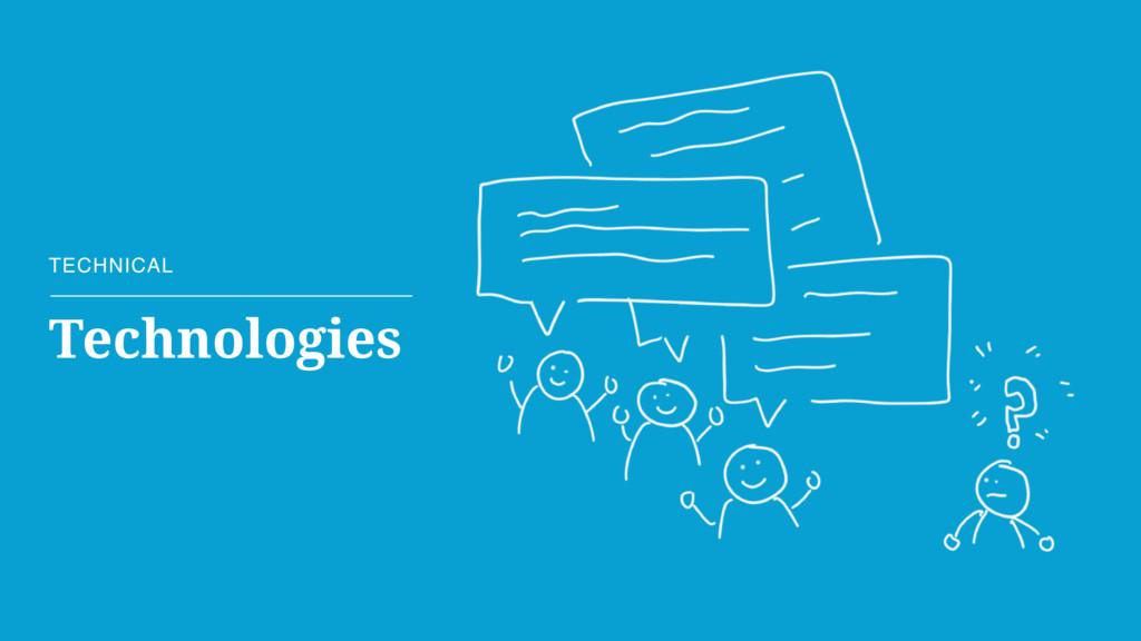 TECHNICAL Technologies