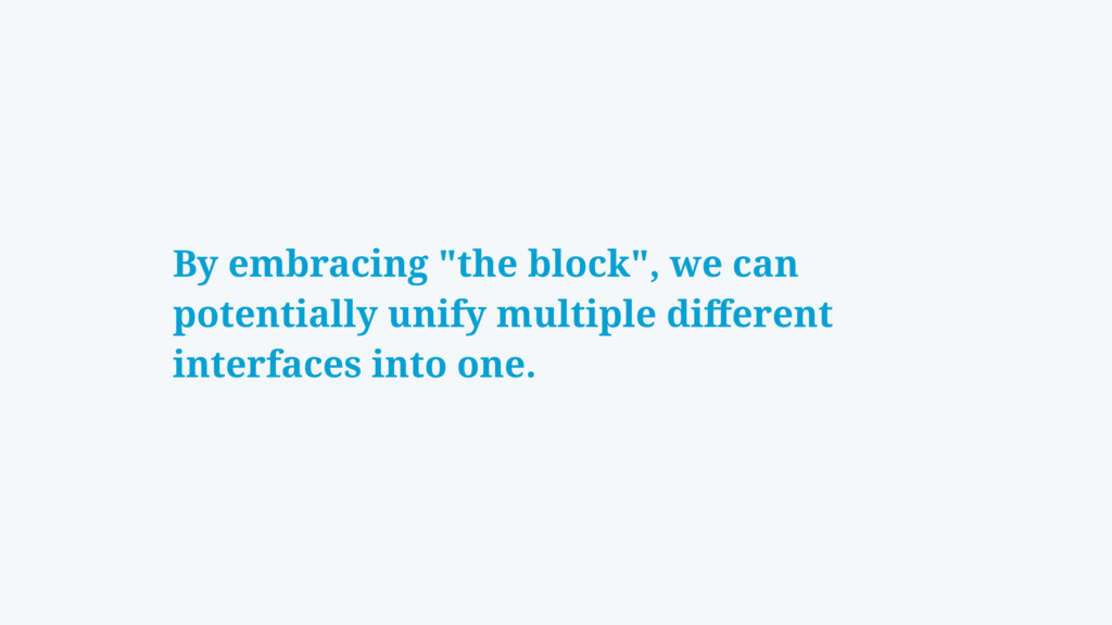 "By embracing ""the block"", we can potentially un..."
