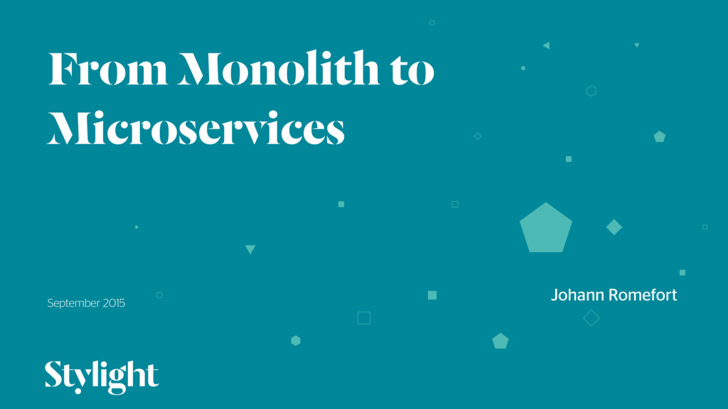 From Monolith to Microservices September 2015 0...