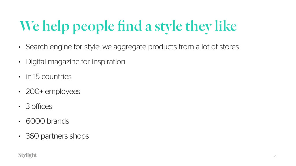 We help people find a style they like 21 • Searc...