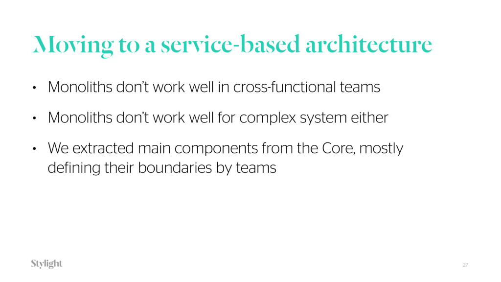 Moving to a service-based architecture 27 • Mon...
