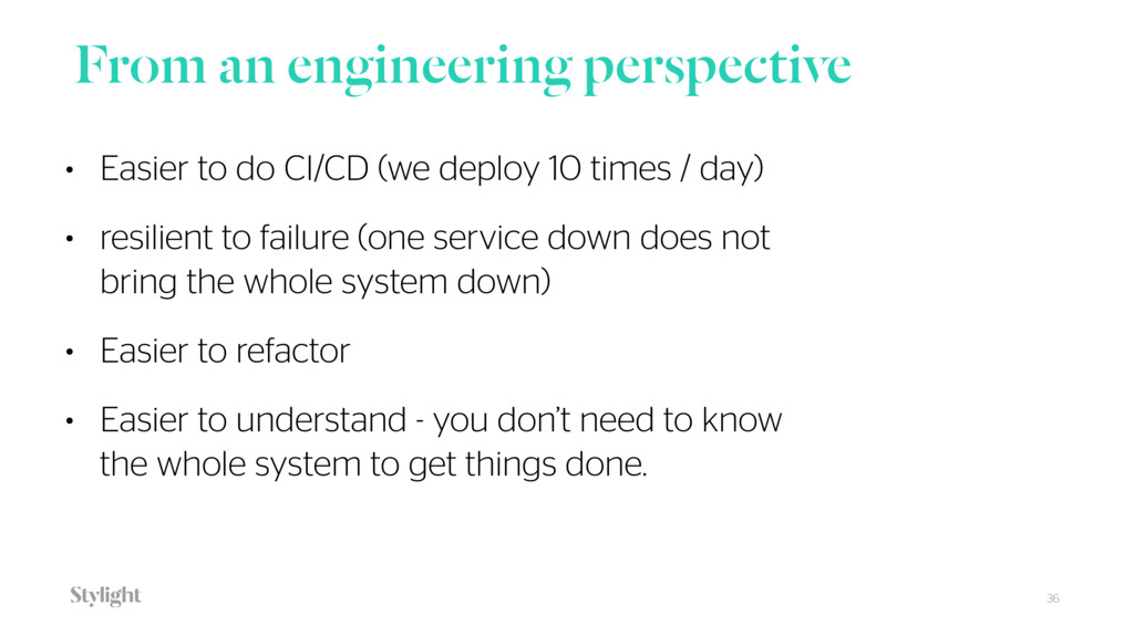 From an engineering perspective 36 • Easier to ...