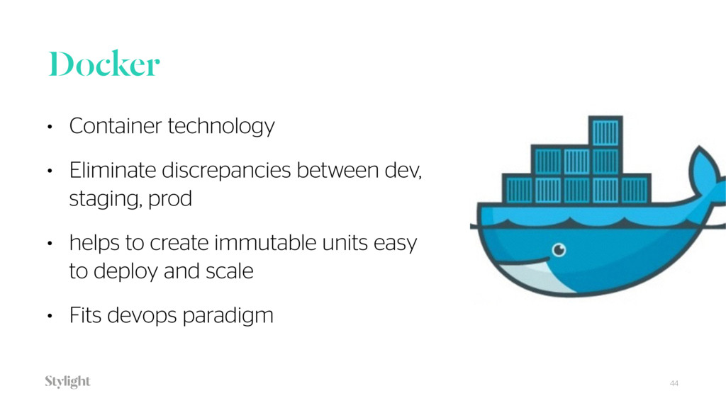 Docker 44 • Container technology • Eliminate di...