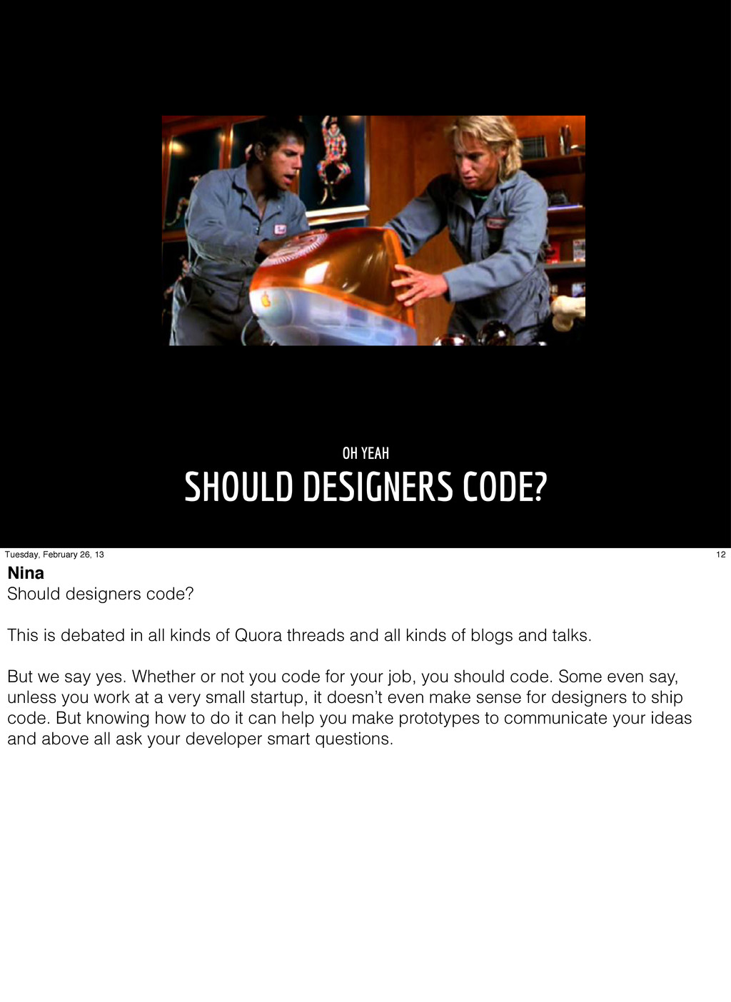 OH YEAH SHOULD DESIGNERS CODE? 12 Tuesday, Febr...