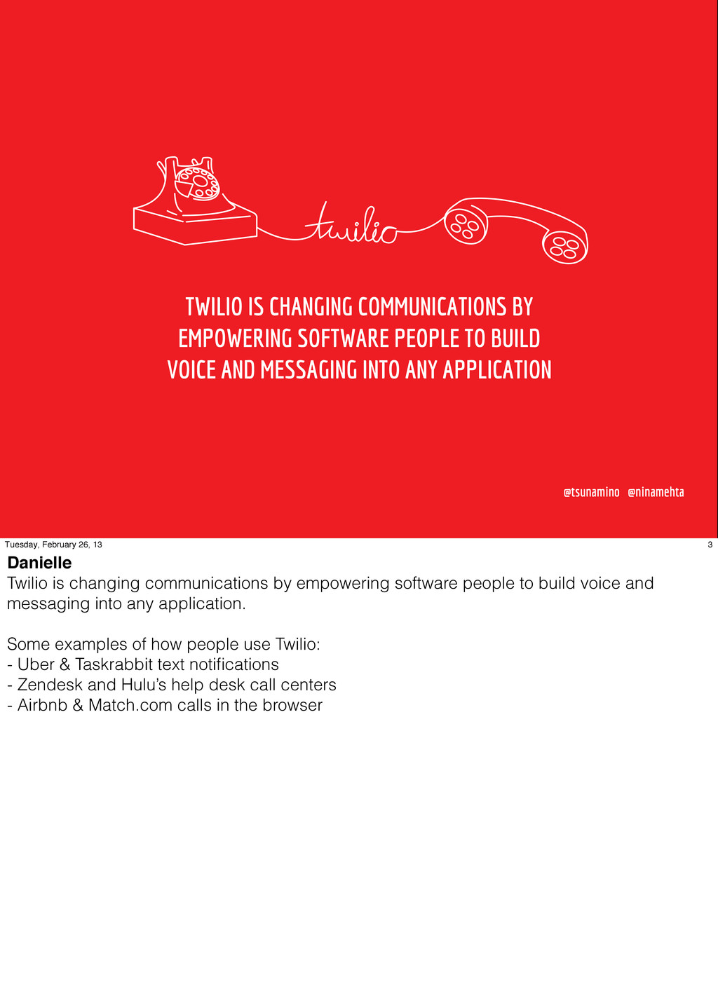 TWILIO IS CHANGING COMMUNICATIONS BY EMPOWERING...