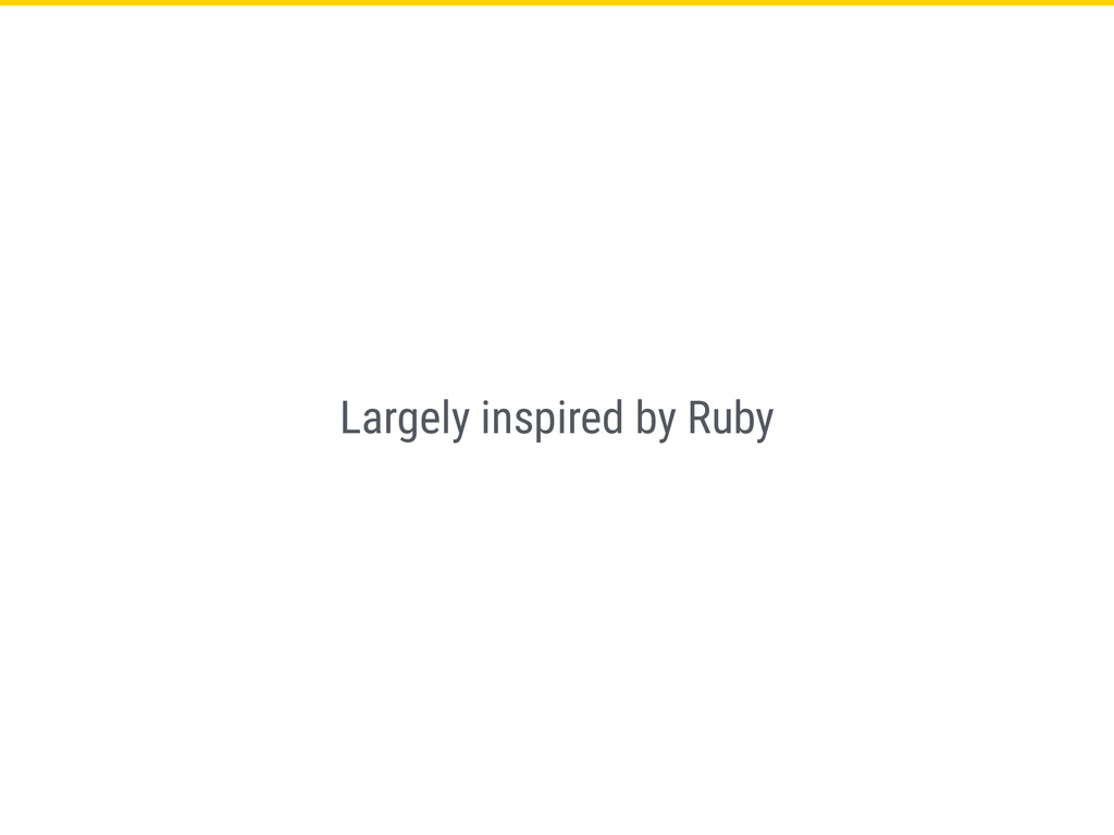 Largely inspired by Ruby