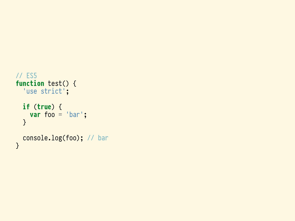 // ES5 function test() { 'use strict'; if (true...