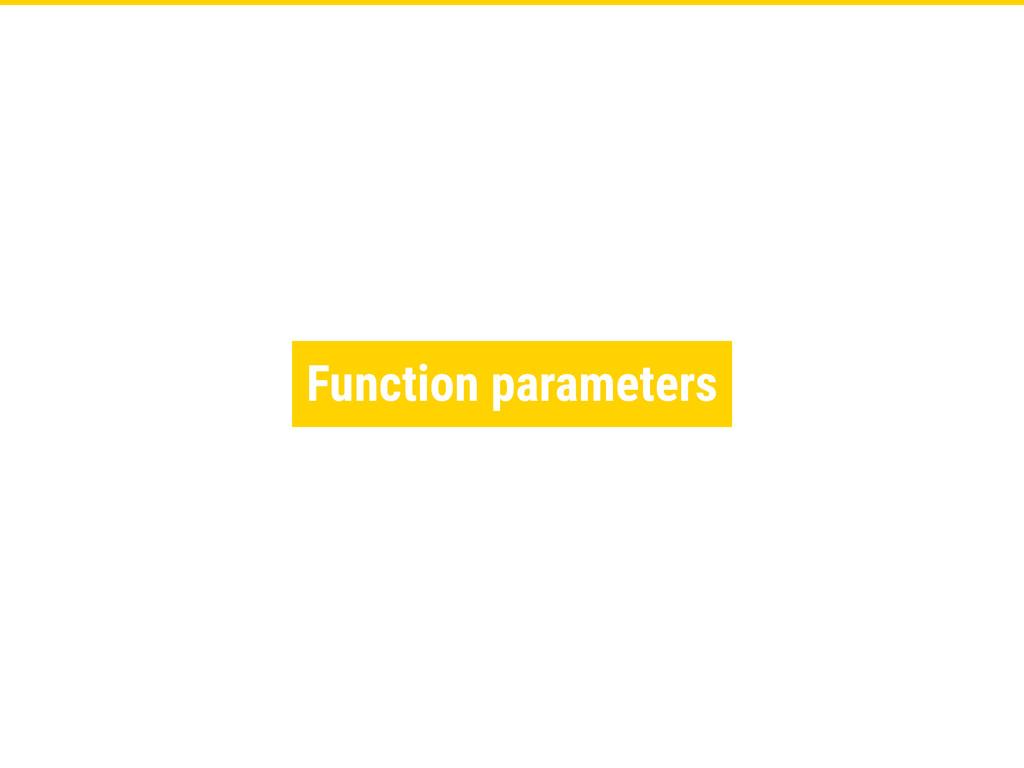 Function parameters