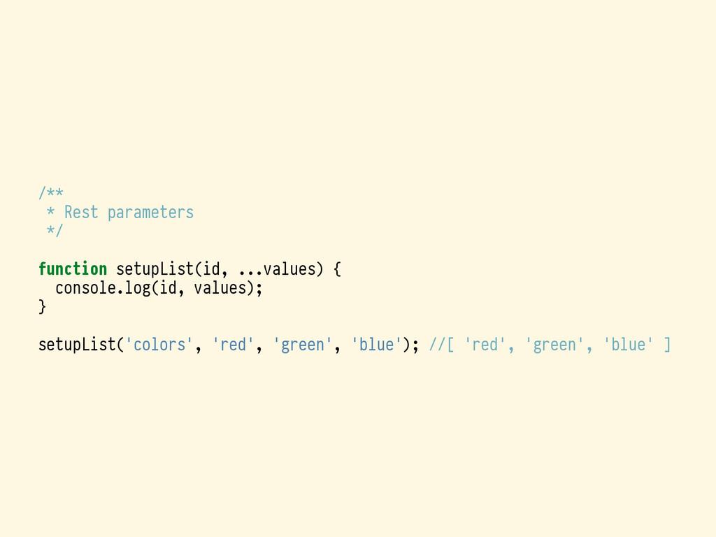/** * Rest parameters */ function setupList(id,...