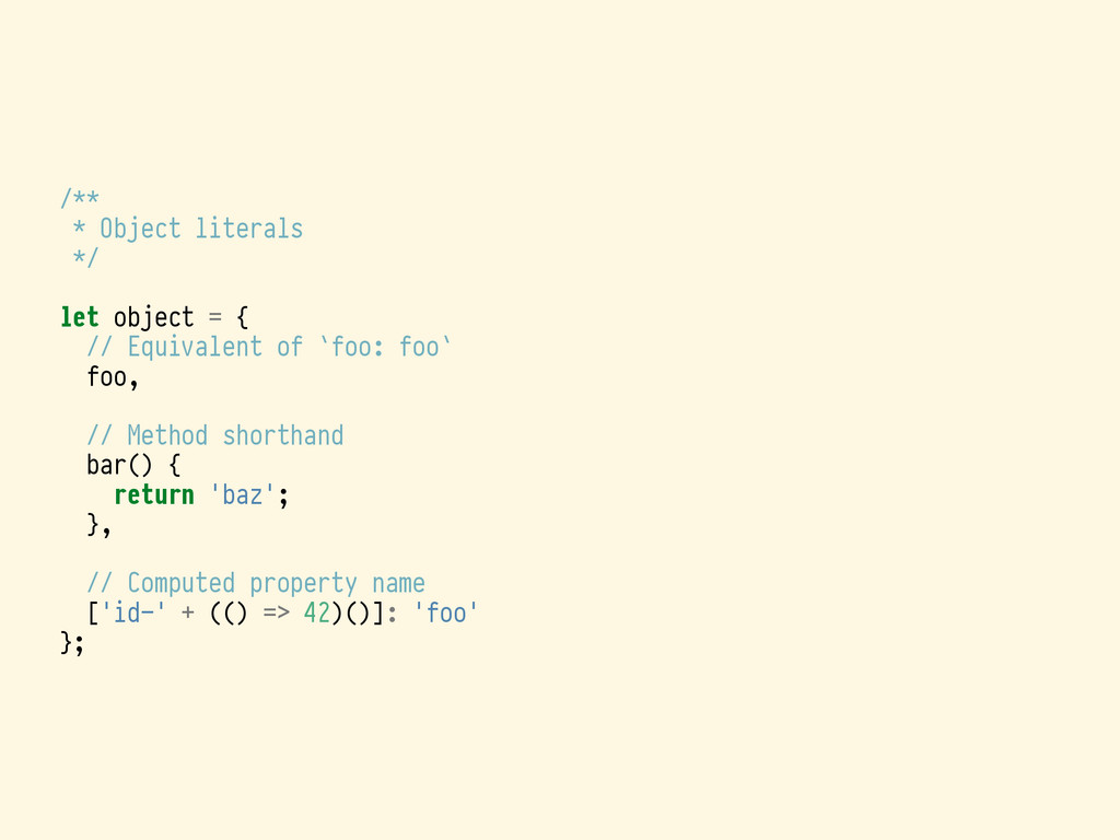 /** * Object literals */ let object = { // Equi...