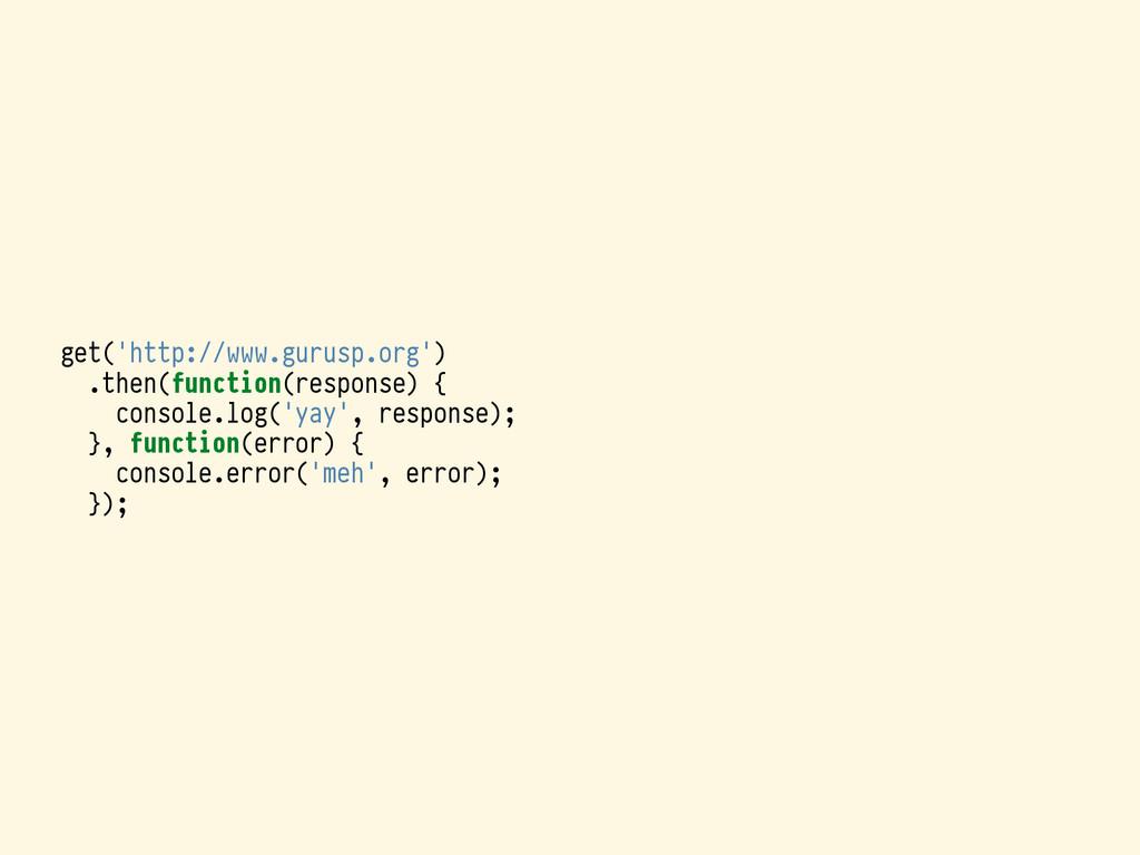 get('http://www.gurusp.org') .then(function(res...