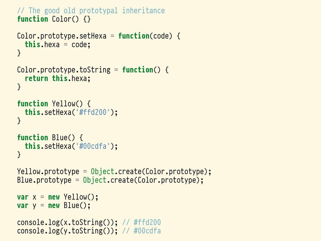 // The good old prototypal inheritance function...
