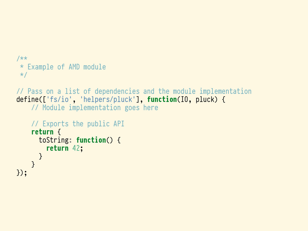 /** * Example of AMD module */ // Pass on a lis...