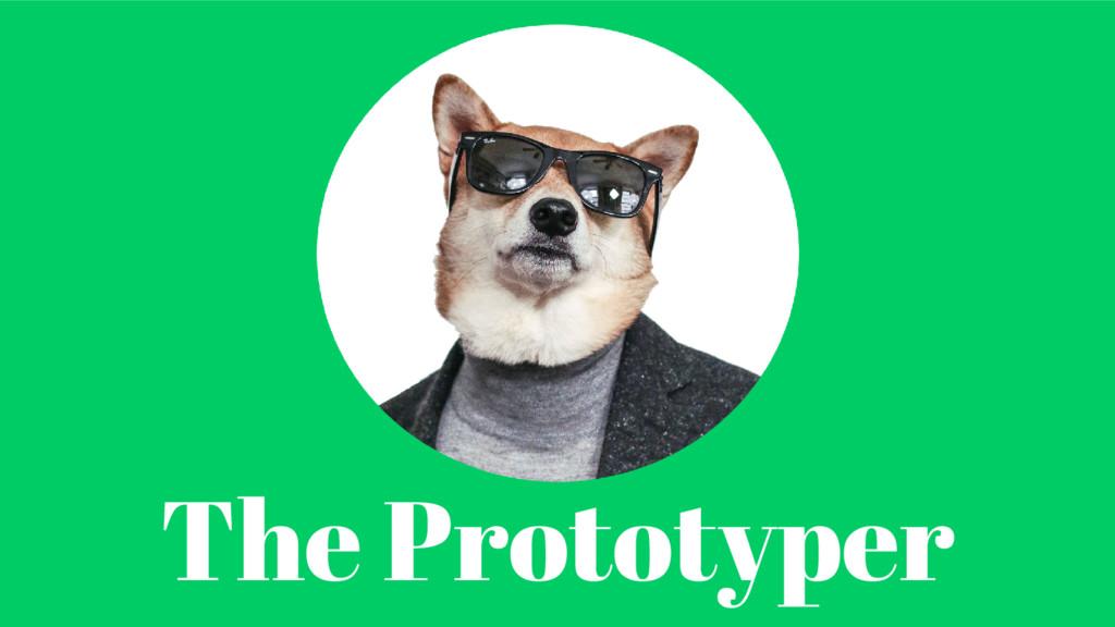 The Prototyper