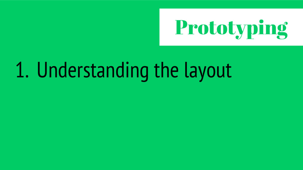 1. Understanding the layout Prototyping