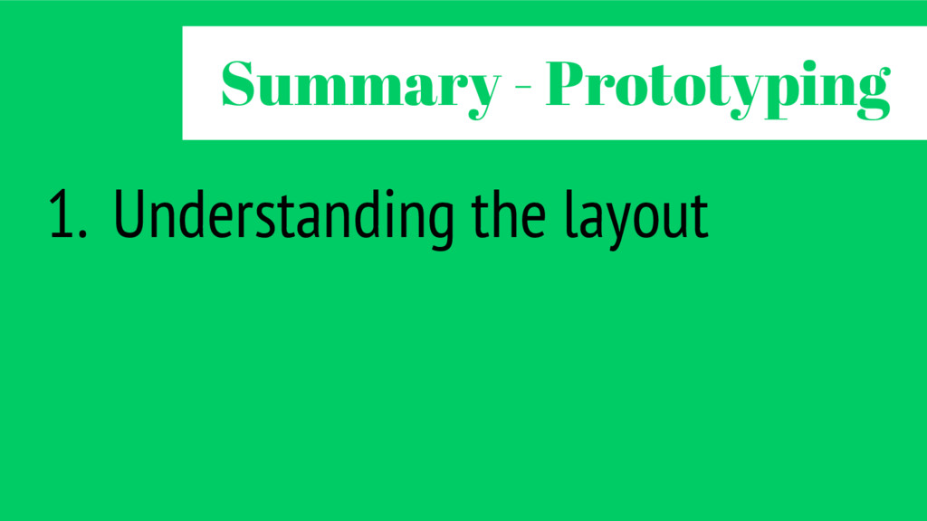 1. Understanding the layout Summary - Prototypi...