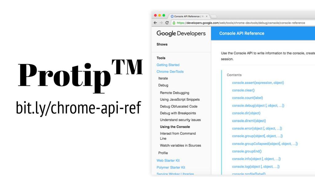 bit.ly/chrome-api-ref ProtipTM