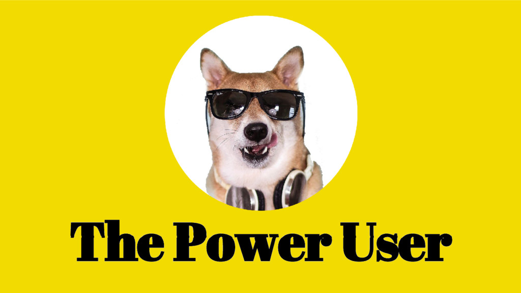 The Power User