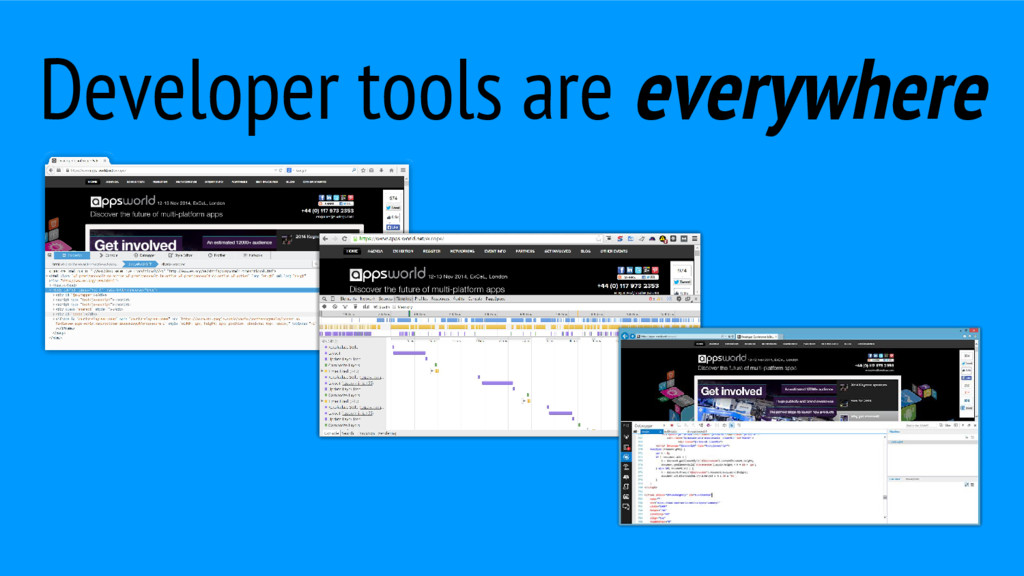 Developer tools are everywhere