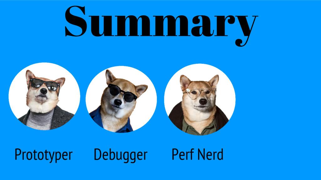 Prototyper Summary Debugger Perf Nerd