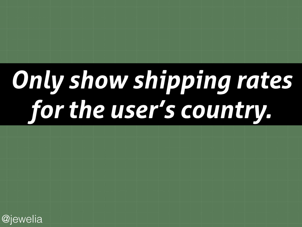 Only show shipping rates for the user's country...