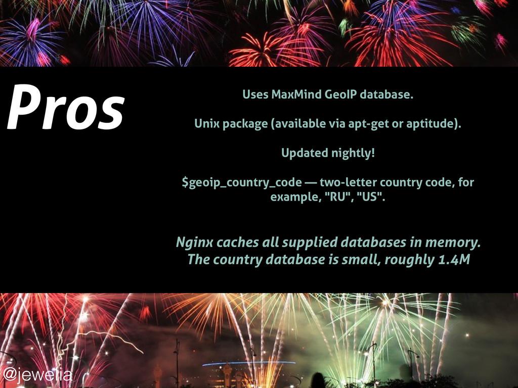 Pros ! Uses MaxMind GeoIP database. ! Unix pack...