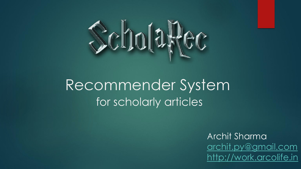 Recommender System for scholarly articles Archi...