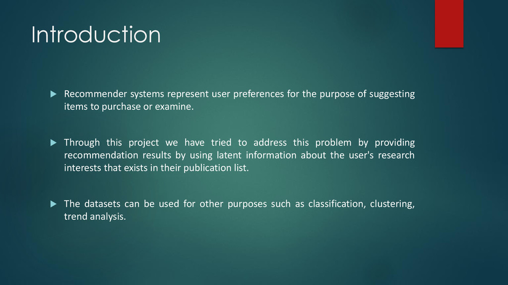 Introduction  Recommender systems represent us...